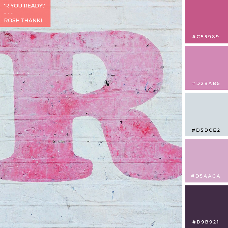 Colour Palette for 'R You Ready? by Rosh Thanki, R typography from Harts Corner in Lower Clapton