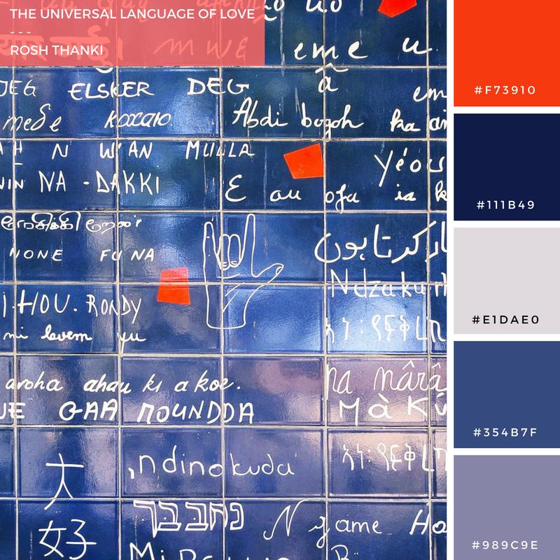 Colour Palette for The Universal Language of Love by Rosh Thanki, Le mur des je t'aime at montmatre, Paris