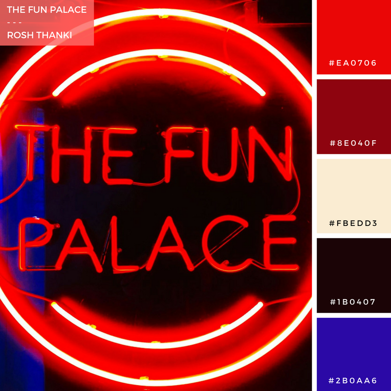 Colour Palette for The Fun Palace by Rosh Thanki, red neon sign found at the The Stores in 180 The Strand