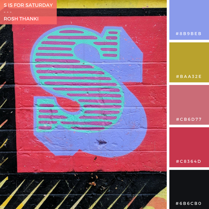 Colour Palette for S is for Saturday by Rosh Thanki, S typography by Ben Eine in liverpool street