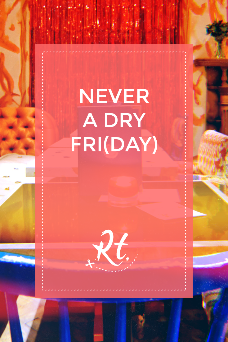 Never a Dry Fri(day) by Rosh Thanki, bourne and hollingsworth bar interior