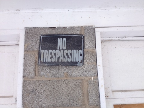 """No Trespassing"" - Something that is meant to keep people out"