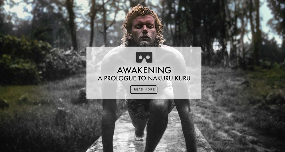 AWAKENING a Prologue to Nakuru Kuru