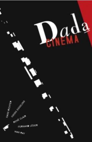 CINEMA DADA         Germany/France, 1921-1927