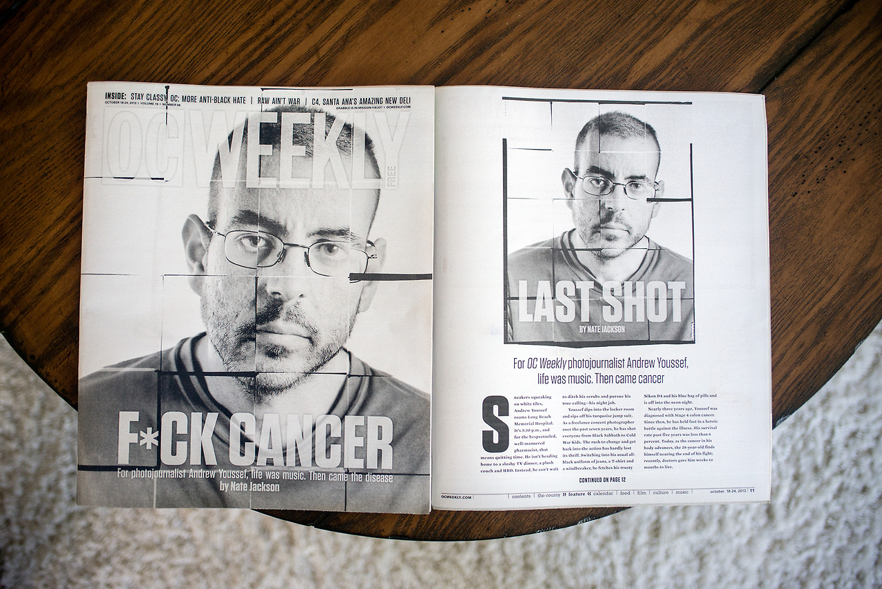 I made this photo of my dear friend Andrew Youssefand am so honored it's the cover of OC Weekly. Most of all though I'm so proud that it's a photo that is so dear to me as well as Andrew. The story is about Andrew's battle with Stage 4 cancer. Words are by Nate Jackson and layout design is by Dustin Ames. This image is the cover as well as the lead shot and I also have another image of Andrew and Page Hamilton inside the story. You can read it online here:http://www.ocweekly.com/2013-10-17/music/andrew-youssef-last-shot-stage-iv-colon-cancer/