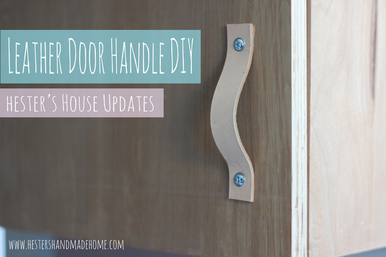 Leather door handle DIY — Hester\'s Handmade Home