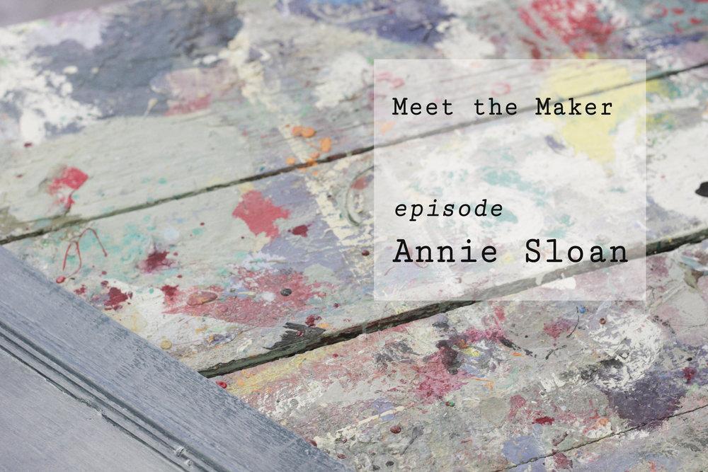 Meet the maker, Annie Sloan episode