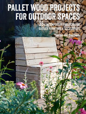 Pallet projects for Outdoor Spaces by Hester van Overbeek