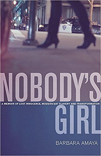 https://www.amazon.com/Nobodys-Girl-Innocence-Slavery-Transformation/dp/099125502X/ref=sr_1_1?ie=UTF8&qid=1494868213&sr=8-1&keywords=nobody%27s+girl+barbara+amaya