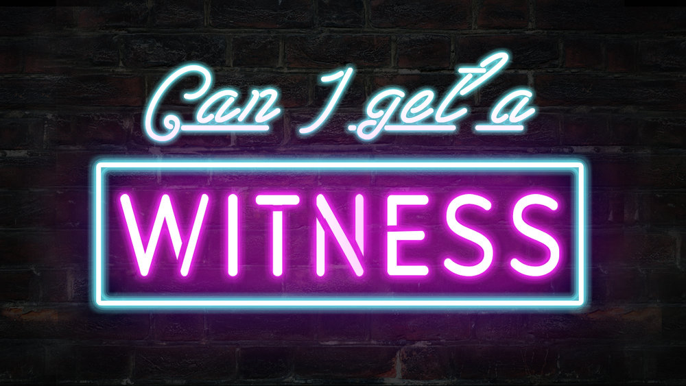 Can I Get A Witness (YouVersion).jpg