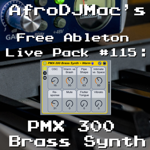 AfroDJMac — Free Ableton Live Pack #115: PMX 300 Brass Synth