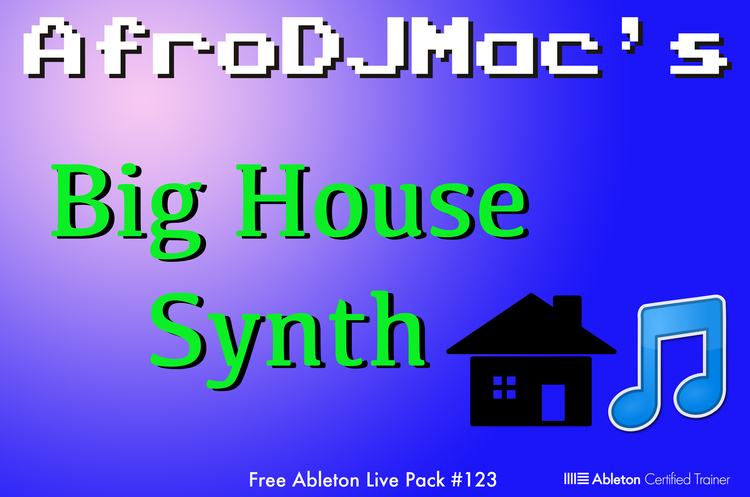 Big House Synth: Free Ableton Live Pack # 123