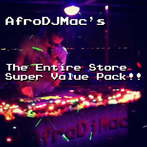 Everything in the Store Bundle Get everything in the AfroDJMac store and new items as they are released. You will receive downloads for every item that I currently sell, and when new items hit the store, you will get a download for those as well! Never miss anything again! The ultimate value!