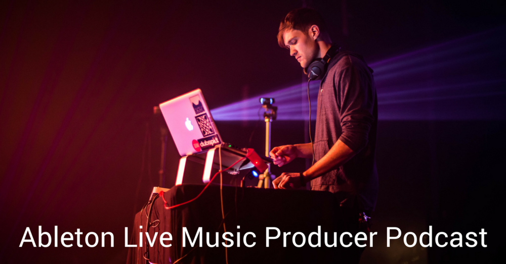 Ableton-Live-Music-Producer-Podcast.png