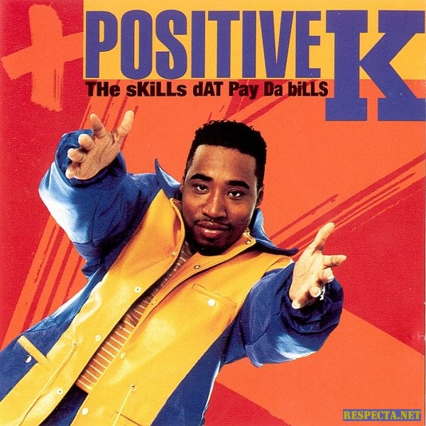 "November 3, 1992 Positive K dropped ""The Skills Dat Pay Da Bills"""