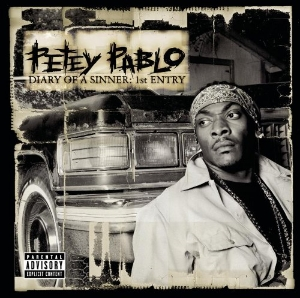 "November 6, 2001 Petey Pablo dropped ""Diary of a Sinner: 1st Entry"""