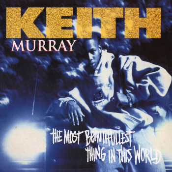 "November 8, 1994 Keith Murray dropped ""The Most Beautifullest Thing in this World"""