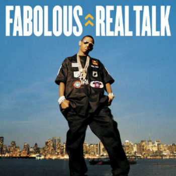 """Real Talk""- Fabolous (2004)"