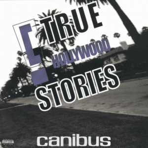 """C True Hollywood Stories"" - Canibus (2001)"
