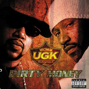 """Dirty Money"" - UGK (2001)"