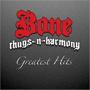 """Greatest Hits"" - Bone Thugs-n-Harmony (2004)"