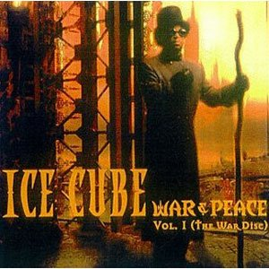 """War & Peace Vol. 1 (The War Disc)"" - Ice Cube (1998)"