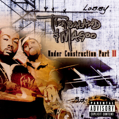 """Under Construction, Part II"" - Timbaland & Magoo (2003)"