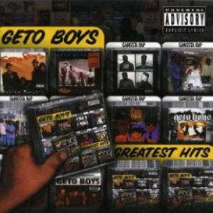 """Greatest Hits (Geto Boys album)""- Geto Boys (2002)"