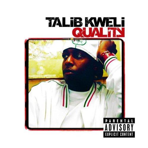 """""""Quality"""" -Talib Kweli(2002)"""