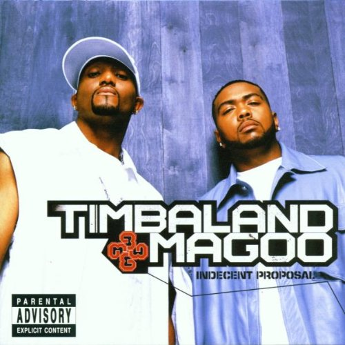 """Indecent Proposal"" - Timbaland & Magoo (2001)"