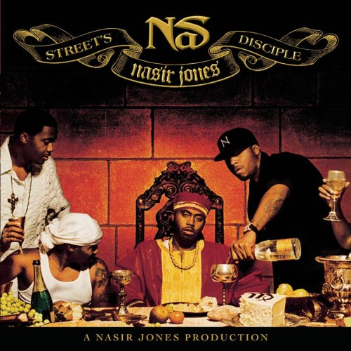 """Street's Disciple"" -Nas(2004)"