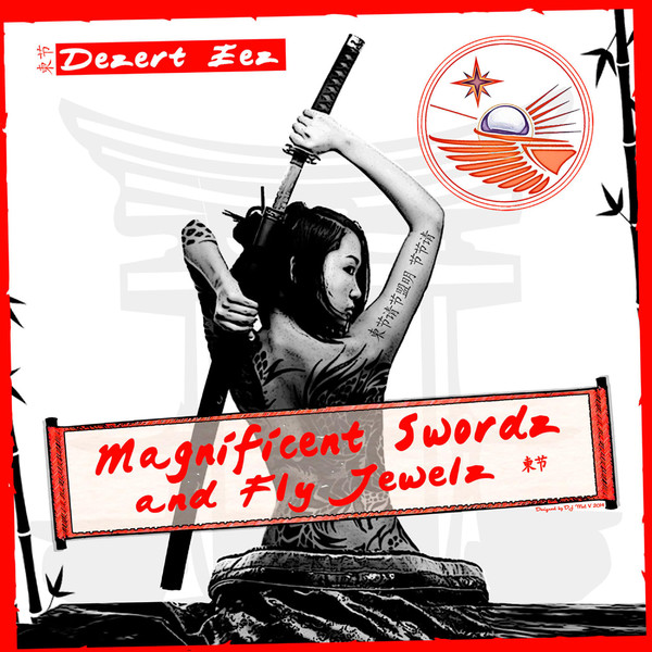 Dezert Eez Magnificent Swords and Fly Jewelz (Riot Gear Produced by Achickwitbeatz)