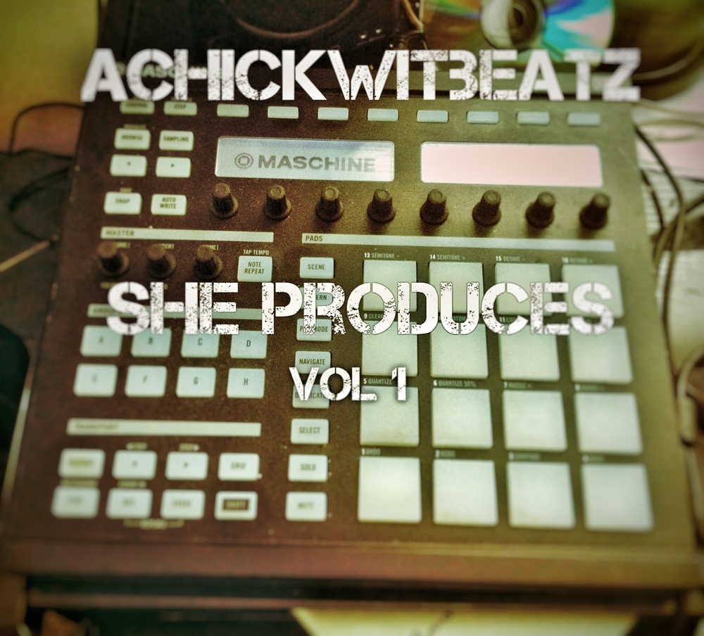 "Achickwitbeatz - ""She Produces: Vol 1"" (2015) Stream Now Download Now (Free)"