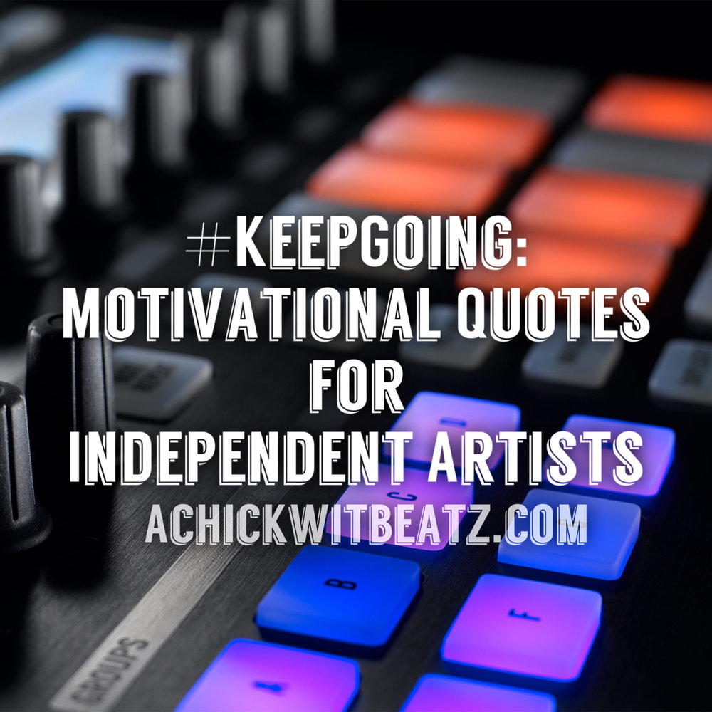 #KeepGoing Achickwitbeatz.com