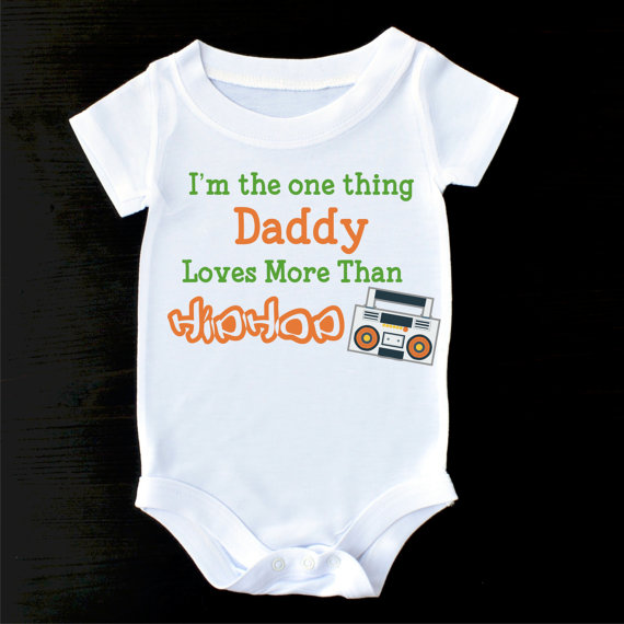 """""""I'm the One Thing Daddy Loves More Than Hip Hop"""" Onesie"""