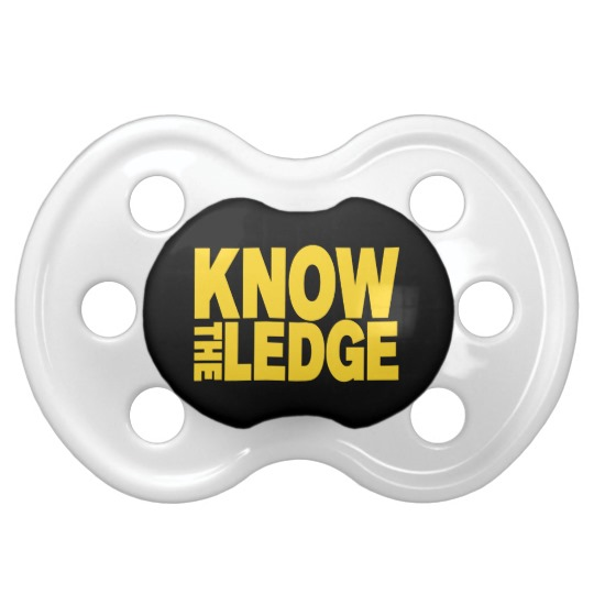 """""""Know the Ledge"""" Pacifier"""