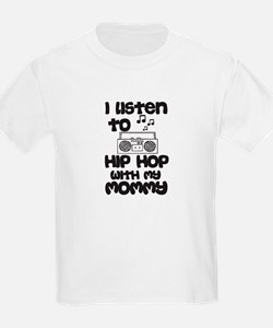 """""""I Listen to Hip Hop with My Mommy"""" Kids Tee"""