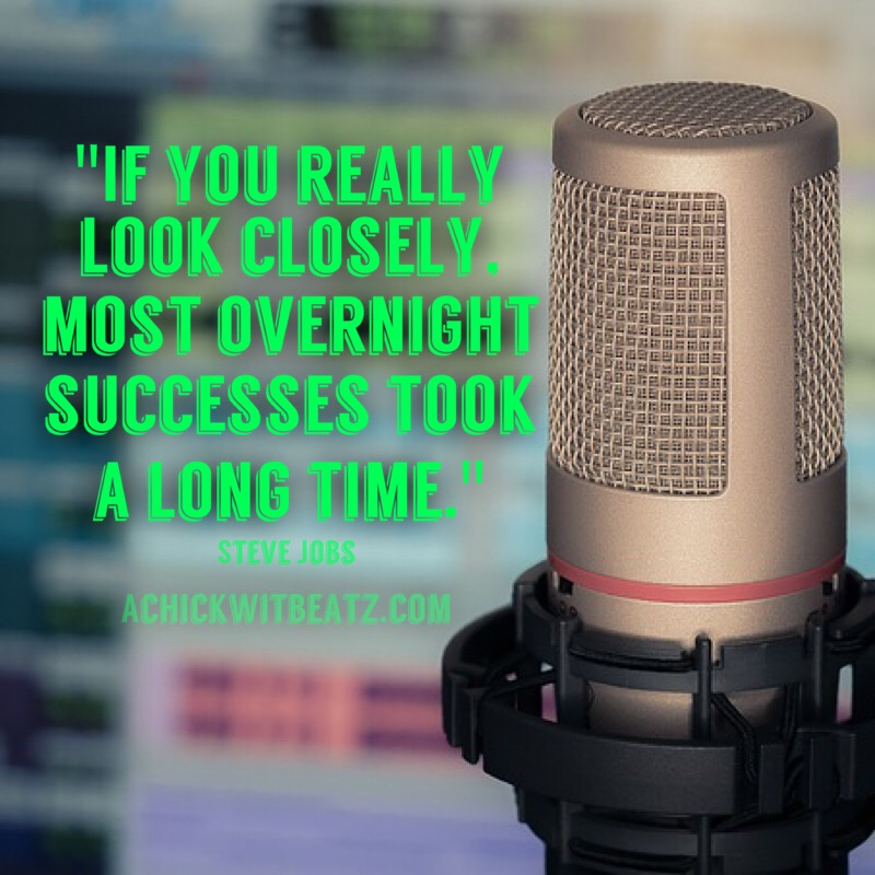 If you really look closely most overnight successes took a long time.