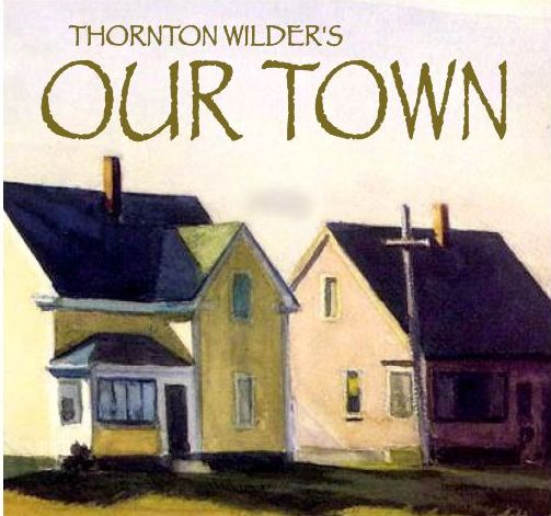 Thornton Wilder's Our Town , published 1938.