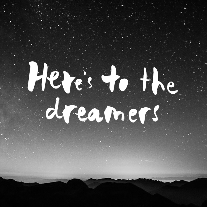 Here's to the dreamers.png