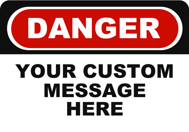 DANGER YOUR CUSTOM MESSAGE.png