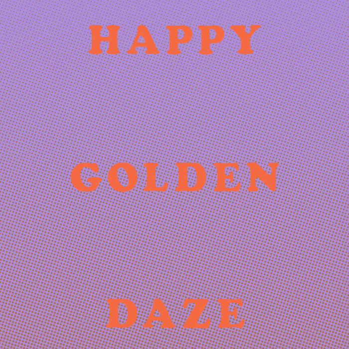Happy Golden Daze