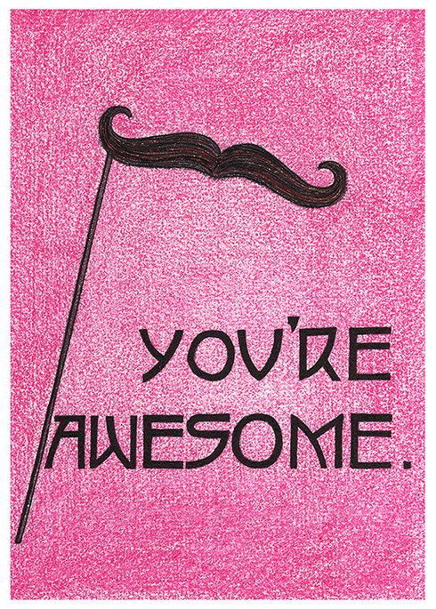 You're Awesome (Moustache)