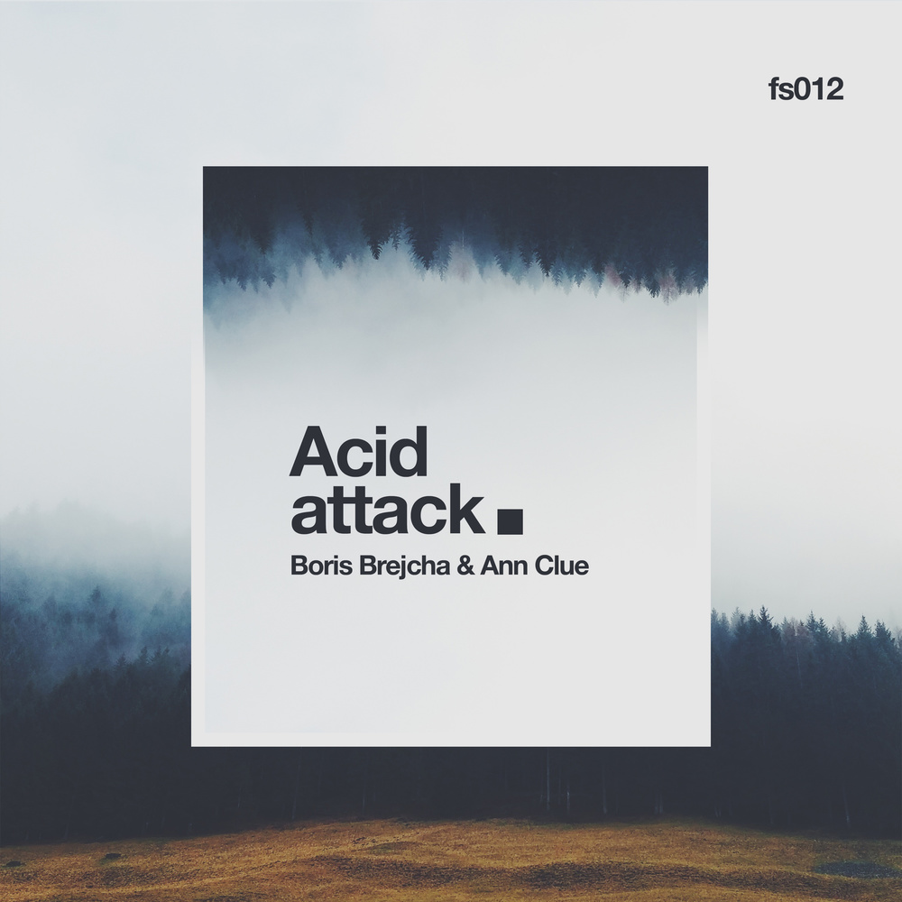 ACID ATTACK  Ann Clue & Boris Brejcha  FS012