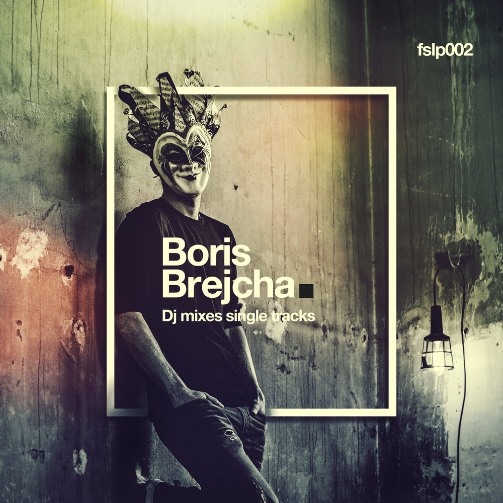 DJ MIXES SINGLE TRACKS  Boris Brejcha  FSLP002