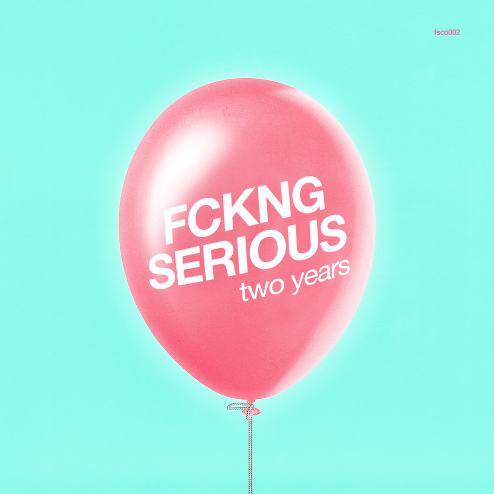 FCKNG SERIOUS - TWO YEARS  Various Artists  FSCO002