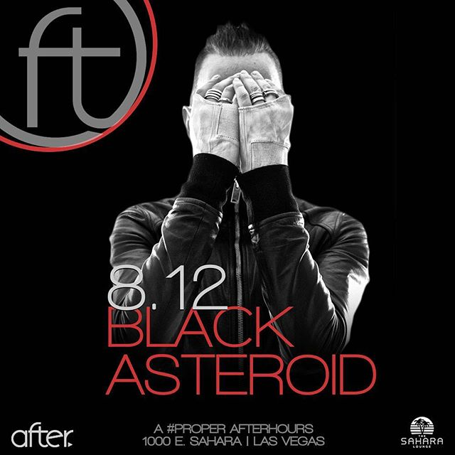 #AFTERarmy are you ready? Find a friend for the end of the world because TONIGHT is THE night - @blackasteroid_official lands at AFTER. for his Vegas debut! | + @shmitty b2b @tylerrousela , @oscarmolina_spacebyrdz b2b @lancelerok , @djfocusvegas | Doors at 9pm | Free before midnight