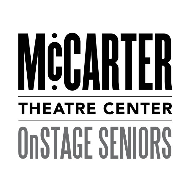 OnStage Seniors: A Community Project of McCarter Theatre