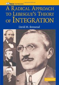 a-radical-approach-lebesgues-theory-integration-david-m-bressoud-paperback-cover-art.jpg