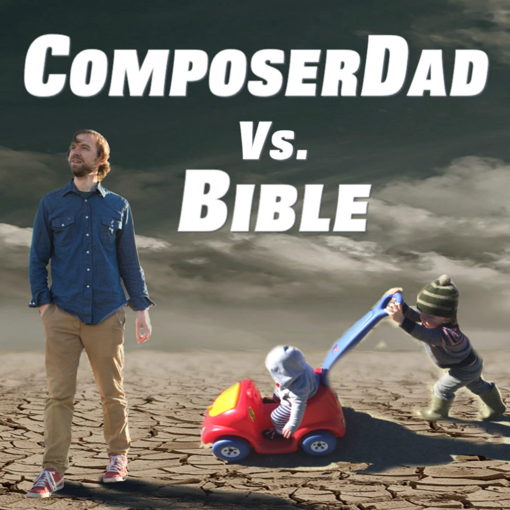 ComposerDad Vs. Bible